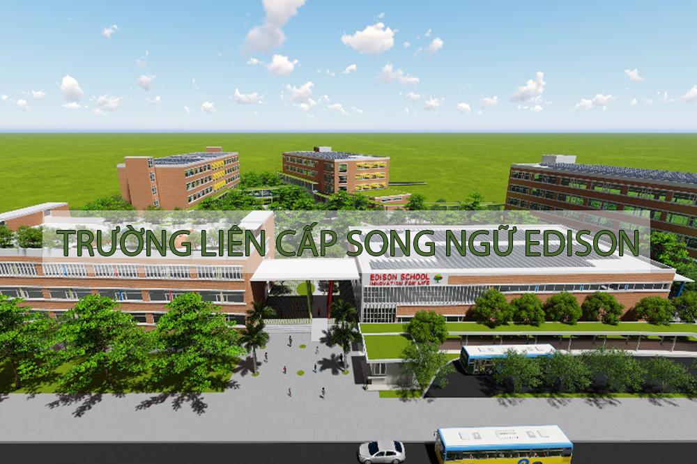 Trường liên cấp song ngữ Edison Ecopark